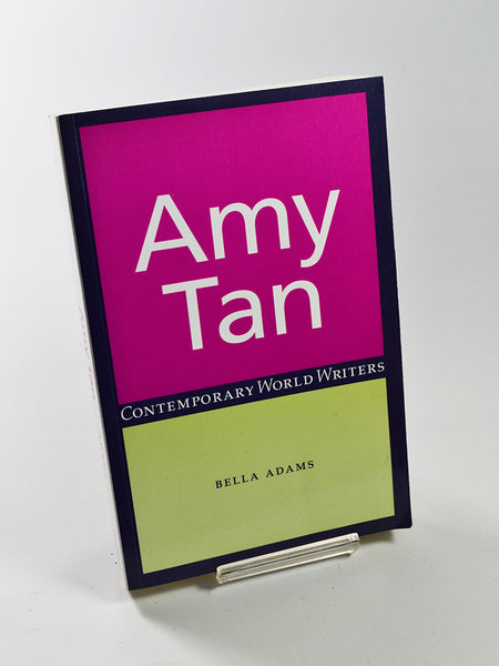 Amy Tan (Contemporary World Writers) by Bella Adams (Manchester University Press / 2005)