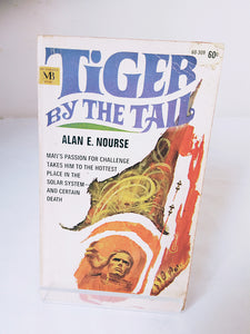 Tiger by the Tail by Alan E. Nourse Macfadden Books (1968)