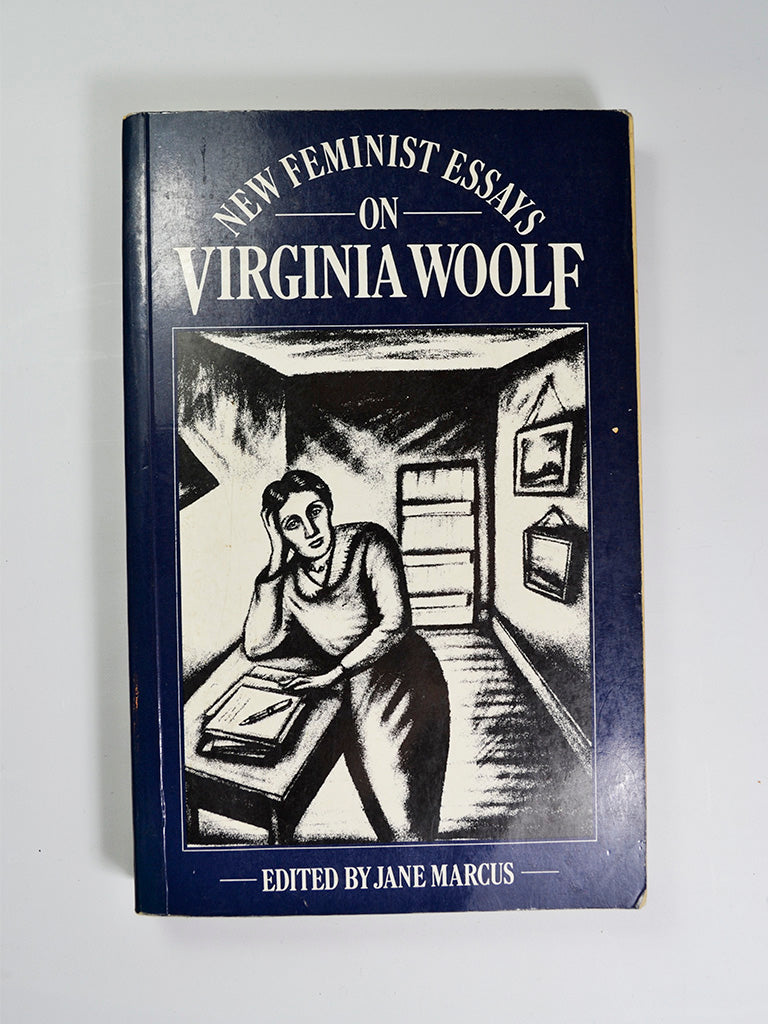 New Feminist Essays on Virginia Woolf ed. by Jane Marcus Macmillan (1985, first reprint of title first published in 1981)