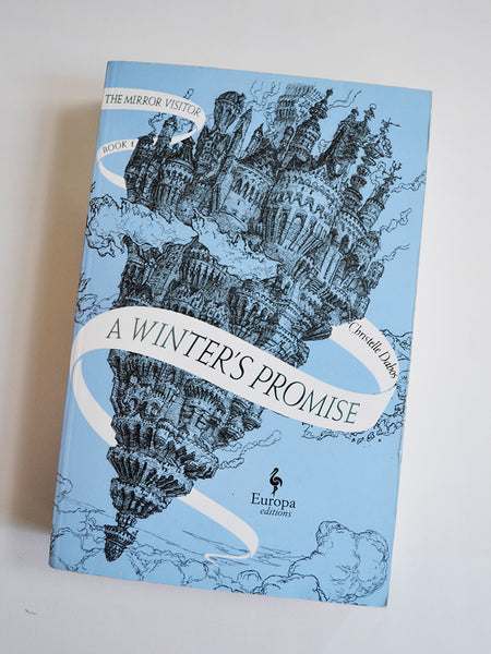 A Winter's Promise: The Mirror Visitor Book 1 by Christelle Dabos (Europa editions / 2019)