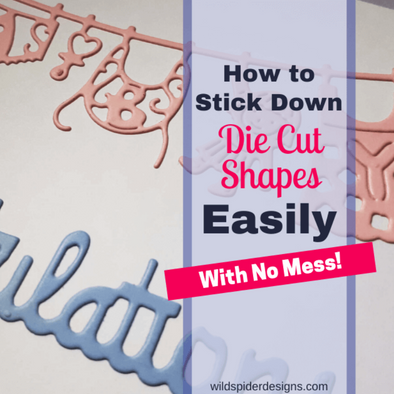 How to stick down die cuts easily