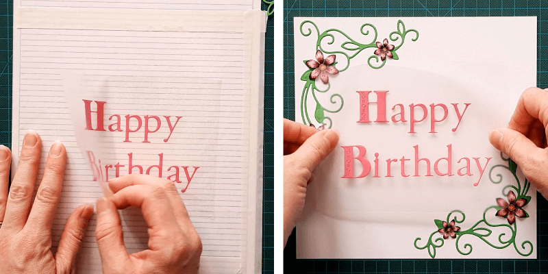 Peel away your Transfer Roll which will lift the die-cut letters