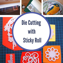 How to die cut using double sided adhesive Sticky Roll