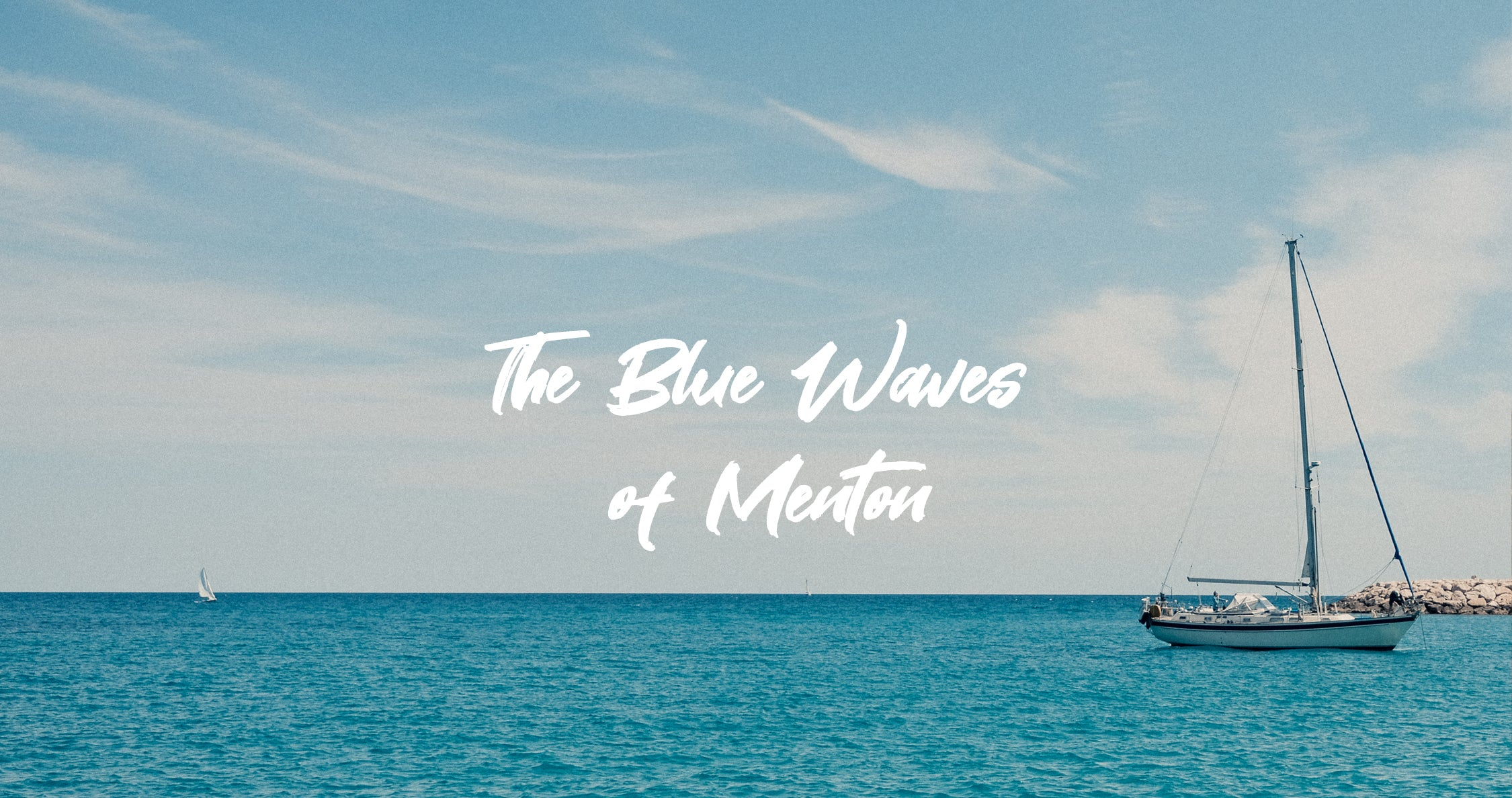 The Blue Waves of Menton