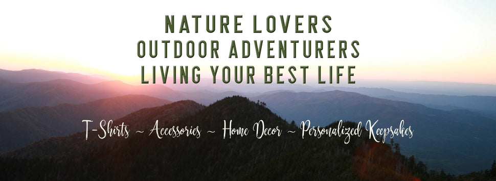Graphics Inspire Gifts - for Nature Lovers, Adventurers Living Your Best Life on T-Shirts, Accessories, Home Decor and Personalized Keepsakes
