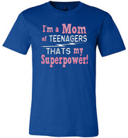 I'm a Mom of Teenagers THAT'S My Superpower Funny Premium Royal Blue T-Shirt
