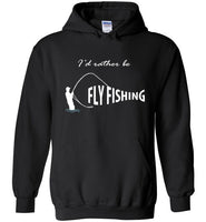 Graphics Inspire - I'd Rather be Fly Fishing Funny Fly-fishing Angler's Black Hoodie