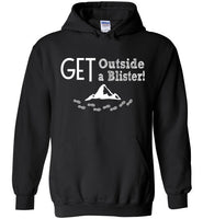 Graphics Inspire - GET Outside GET A Blister Hand Sketched Font Funny Hiker Hoodie