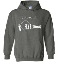 Graphics Inspire - I'd Rather be Fly Fishing Funny Fly-fishing Angler's Dark Heather Hoodie