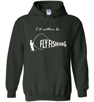 Graphics Inspire - I'd Rather be Fly Fishing Funny Fly-fishing Angler's Forest Green Hoodie