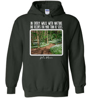 Graphics Inspire - In Every Walk with Nature One Receives Far More - John Muir Quote Floral Trail Forest Green Hoodie