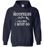 Graphics Inspire - The Mountains are Calling I Must Go Fun Hand Sketched Letters Navy Hoodie