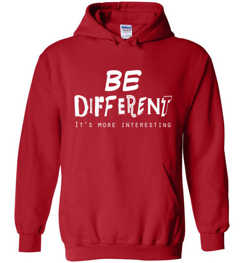 Graphics Inspire - BE DIFFERENT It's More Interesting so Be Yourself Fun Red Hoodie