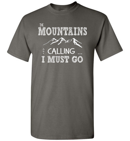 Graphics Inspire - The Mountains are Calling I Must Go Fun Hand Sketched Letters Charcoal Gray T-Shirt