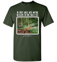 Graphics Inspire - In Every Walk with Nature One Receives Far More - John Muir Quote Floral Trail Forest Green T-Shirt