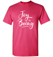 Graphics Inspire - Joy in Being Simple Inspirational Message of Joy Bright Pink T-Shirt