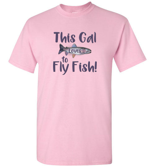 Graphics Inspire - This Gal Loves To Fly Fish Rainbow Trout T-Shirt