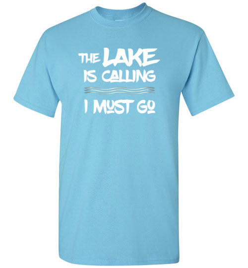 Graphics Inspire - The LAKE is Calling I Must Go Fun Lake Sky Blue T-Shirt