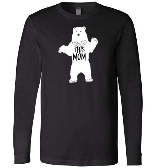 THIS MOM is a Mama Bear Funny Premium Long Sleeve Black T-Shirt