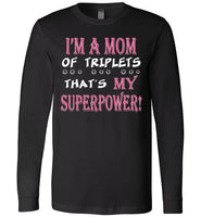 Graphics Inspire - I'm a Mom of Triplets THAT'S My Superpower Funny Premium Long Sleeve T-Shirt