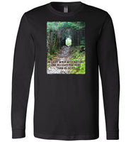 In Every Walk with Nature One Receives Far More Than He Seeks; John Muir Quote Premium Long Sleeve Black T-Shirt
