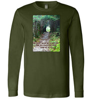 In Every Walk with Nature One Receives Far More Than He Seeks; John Muir Quote Premium Long Sleeve Olive Green T-Shirt