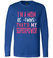 I'm a Mom of Twins THAT'S My Superpower Funny Premium Long Sleeve T-Shirt