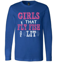 Graphics Inspire - Girls That Fly Fish Are Lit Trendy Fly Fishing Angler Premium Long Sleeve T-Shirt