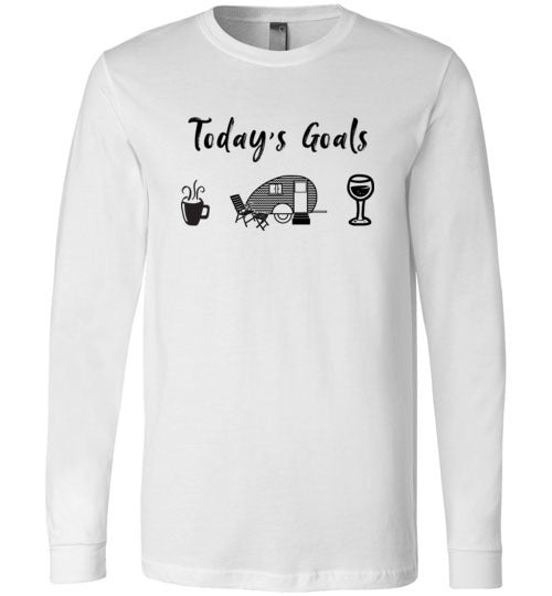 Todays Camping Goals Coffee Wine Long Sleeve T-Shirt