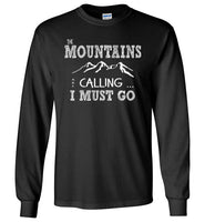 Graphics Inspire - The Mountains are Calling I Must Go Fun Hand Sketched Letters Long Sleeve Black T-Shirt