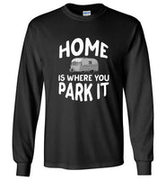HOME Is Where You Park It Funny Vintage RV Camping Long Sleeve Black T-Shirt
