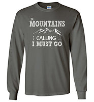 Graphics Inspire - The Mountains are Calling I Must Go Fun Hand Sketched Letters Long Sleeve Charcoal Gray T-Shirt