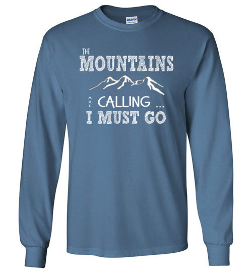 Graphics Inspire - The Mountains are Calling I Must Go Fun Hand Sketched Letters Long Sleeve Indigo Blue T-Shirt