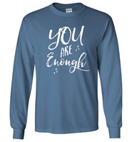 Graphics Inspire - YOU are Enough Be Yourself Motivational Hearts Indigo Blue Long Sleeve T-Shirt