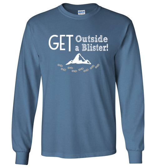 Graphics Inspire - GET Outside GET A Blister Hand Sketched Font Funny Hiker Long Sleeve Tee