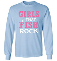 Graphics Inspire - Girls that Fish Rock Fun Fishing Long Sleeve Light Blue T-Shirt