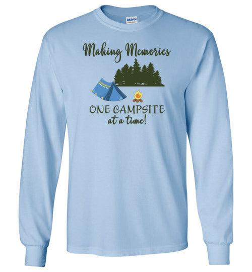 Making Memories One Campsite At A Time Tent Camping Long Sleeve T-Shirt
