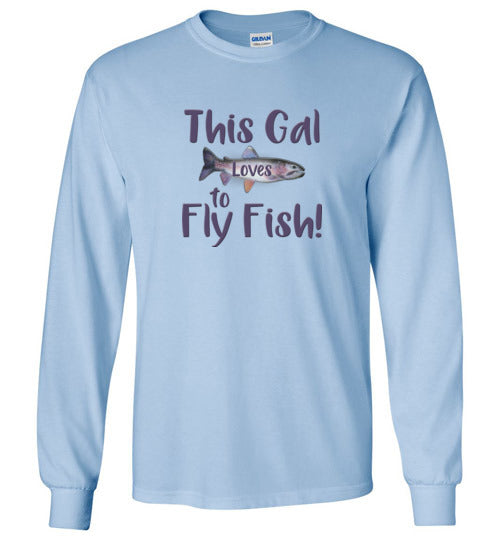 Graphics Inspire - This Gal Loves To Fly Fish Rainbow Trout Long Sleeve T-Shirt