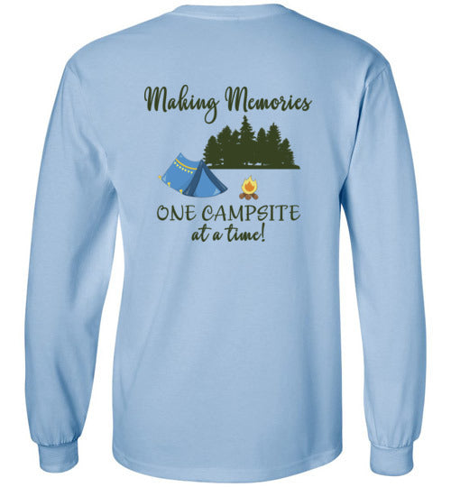 Making Memories One Campsite At A Time Tent Camping Long Sleeve T-Shirt (printed on the back)