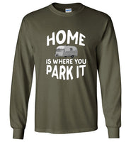 HOME Is Where You Park It Funny Vintage RV Camping Long Sleeve Military Green T-Shirt