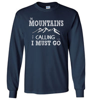 Graphics Inspire - The Mountains are Calling I Must Go Fun Hand Sketched Letters Long Sleeve Navy T-Shirt