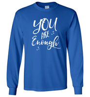 Graphics Inspire - YOU are Enough Be Yourself Motivational Hearts Royal Blue Long Sleeve T-Shirt