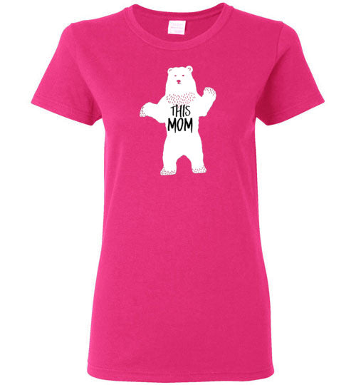 Ladies THIS MOM is a Mama Bear Funny Bright Pink Tee