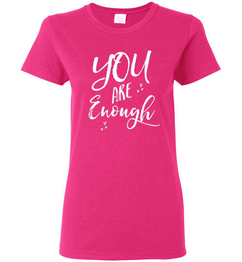 Graphics Inspire - Ladies 'YOU ARE Enough' Be Yourself Motivational Hearts Pink Tee Shirt