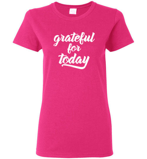 9ad8bcca ... Graphics Inspire - Ladies Grateful for Today Simple Inspirational Pink  Tee ...