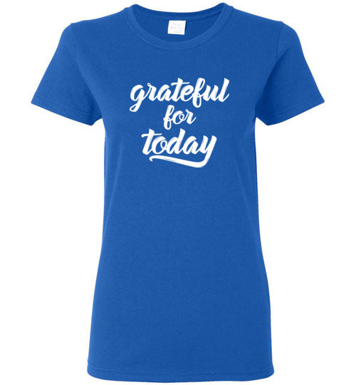 778b3fff ... Graphics Inspire - Ladies Grateful for Today Simple Inspirational Royal  Blue Tee ...