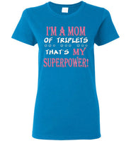 Graphics Inspire - I'm a Mom of Triplets THAT'S My Superpower Funny Ladies Tee