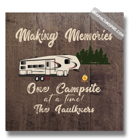 Graphics Inspire Canvas Wrap - Personalized Making Memories Fifth Wheel Camping One Campsite At A Time Faux Wood Canvas Wrap