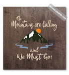 The Mountains Are Calling And We Must Go Canvas Wrap on Faux Dark Wood