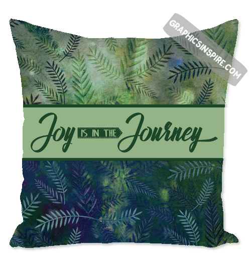 Graphics Inspire Throw Pillow - Joy is in the Journey Throw Pillow on Lovely Green Leaves